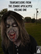 Transmissions From The Zombie Apocaylpse Volume One