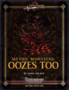 Mythic Monsters: Oozes Too