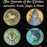 The Secrets of the Divine: Adventure, Earth, Magic, & Water