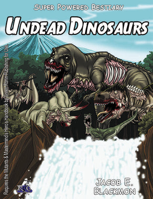 Super Powered Bestiary: Undead Dinosaurs