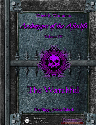 Weekly Wonders - Archetypes of the Afterlife Volume IV - The Watchful