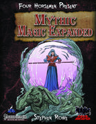 Four Horsemen Present: Mythic Magic Expanded