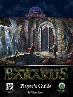 The Lost City of Barakus - Player's Guide