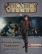 Deadly Delves: Rescue from Tyrkaven