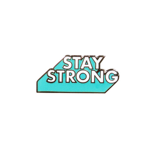 Stay Strong Pin