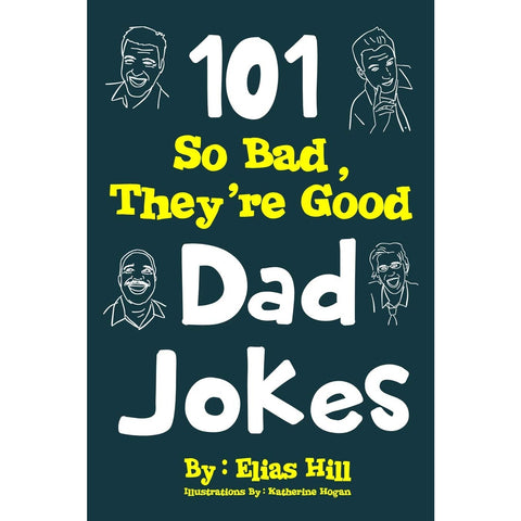 101 So Bad They're Good Dad Jokes - oddgifts.com