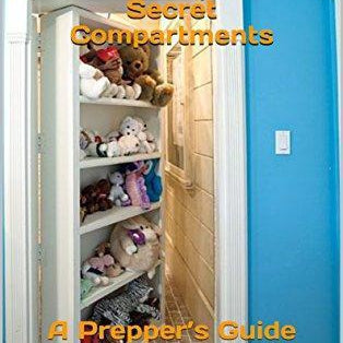 Survive! Hidden Rooms & Secret Compartments: A Prepper's Guide