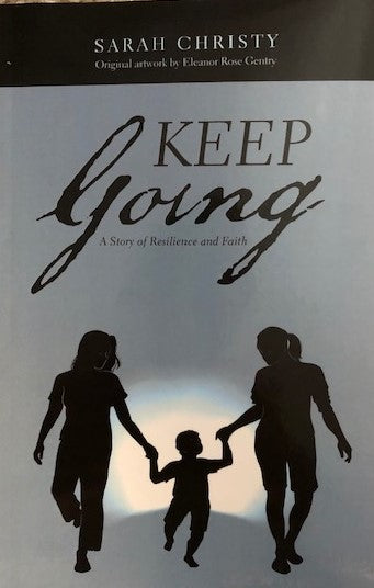 Keep Going: A Story of Resilience and Faith
