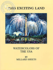 This Exciting Land, Watercolors of the USA, a California art book, CaliforniaWatercolor.com