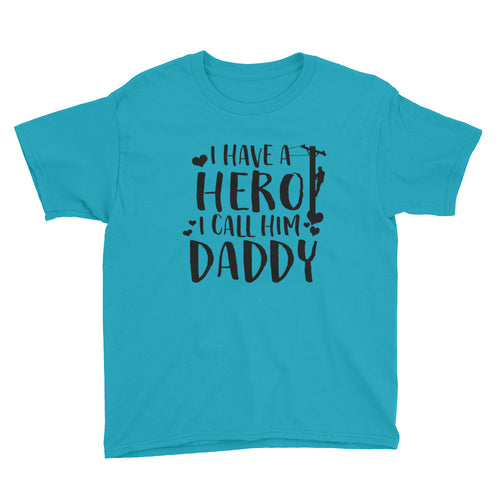 I Have a Hero, I Call Him Daddy Youth Short Sleeve T-Shirt - Linemen Rock - Lineman Shirts