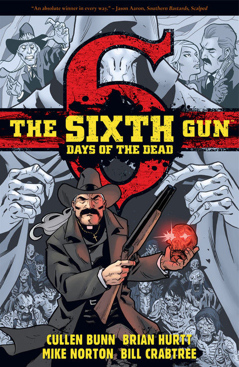 The Sixth Gun: Days of the Dead Vol. 1