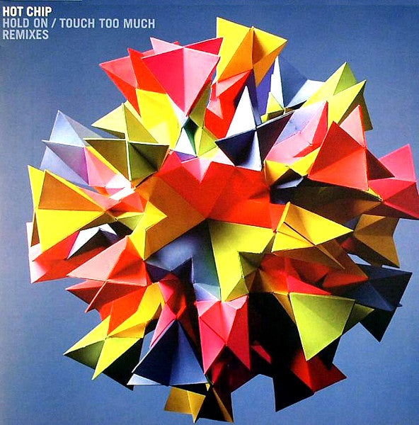 Hot Chip ‎– Hold On / Touch Too Much Remixes