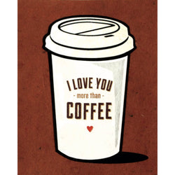 Love You More Than Coffee Card by Good Paper