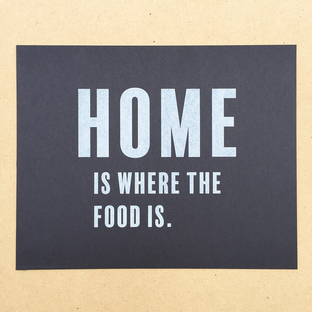 "Home Is Where the Food Is 8""x10"" Print"