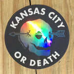Kansas City or Death Holographic Sticker