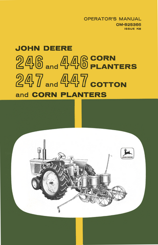 John Deere 246 and 446 Corn Planter | 247 and 447 Cotton Planters - Operator's Manual - Ag Manuals - A Provider of Digital Farm Manuals - 1