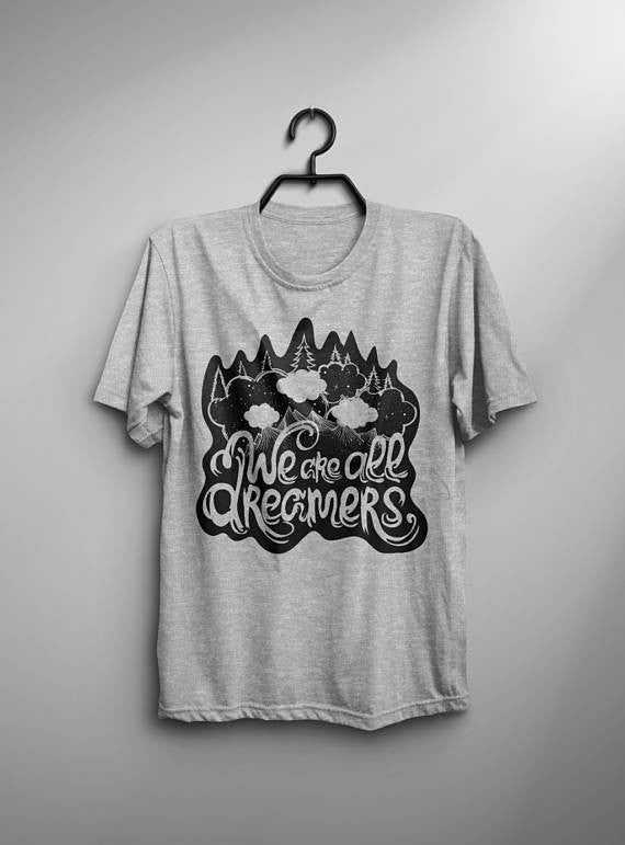 We Are All Dreamers T-Shirt - Shop My Adventure