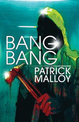 Bang Bang by Patrick Malloy (Trade Paperback)