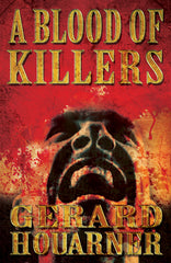 A Blood of Killers by Gerard Houarner (Hardcover)