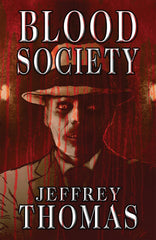 Blood Society by Jeffrey Thomas (Trade Paperback)
