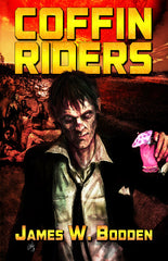 Coffin Riders by James W. Bodden (Trade Paperback)