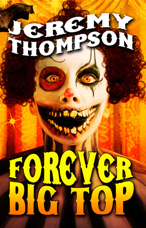 Forever Big Top by Jeremy Thompson  (Hardcover)
