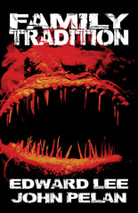 Family Tradition by Edward Lee and John Pelan (Trade Paperback)