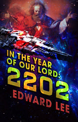 In the Year of Our Lord: 2202 by Edward Lee (Trade Paperback)
