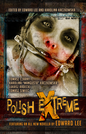 Polish Extreme Anthology edited by Edward Lee (Trade Paperback)