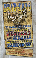 Dead Cat Traveling Circus of Wonders and Miracle Medicine Show (Hardcover)