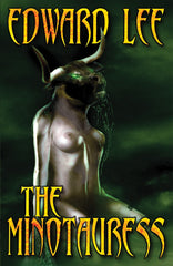 The Minotauress by Edward Lee (Deluxe Edition)