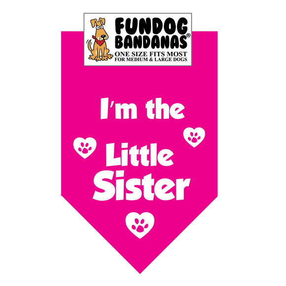Wholesale 10 Pack - I'm the Little Sister Bandana - Hot Pink Only - FunDogBandanas