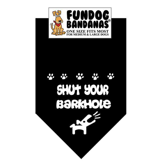 Black one size fits most dog bandana with Shut Your Barkhole and a dog in white ink.