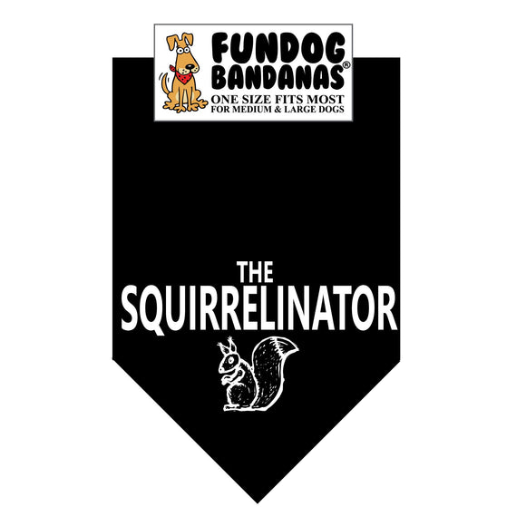 Black one size fits most dog bandana with The Squirrelinator and a squirrel in white ink.