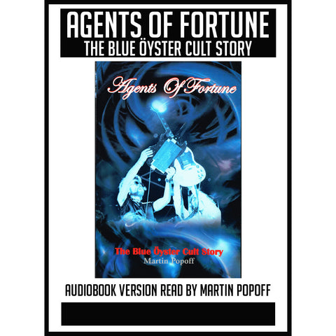 Martin Popoff – Agents of Fortune - The Blue Öyster Cult Story  – Audiobook