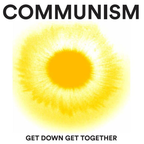 Communism - Get Down Get Together (Download)