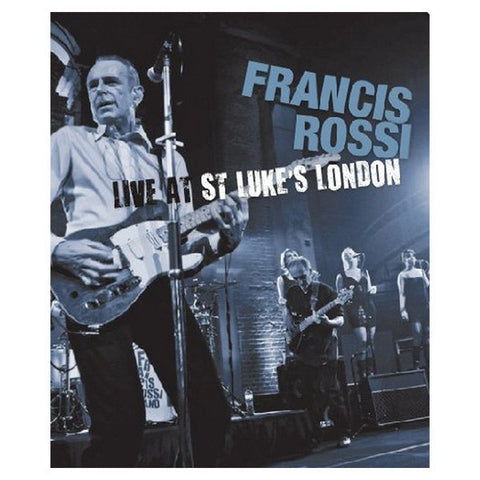 FRANCIS ROSSI: LIVE AT ST LUKES LONDON blu-ray front cover