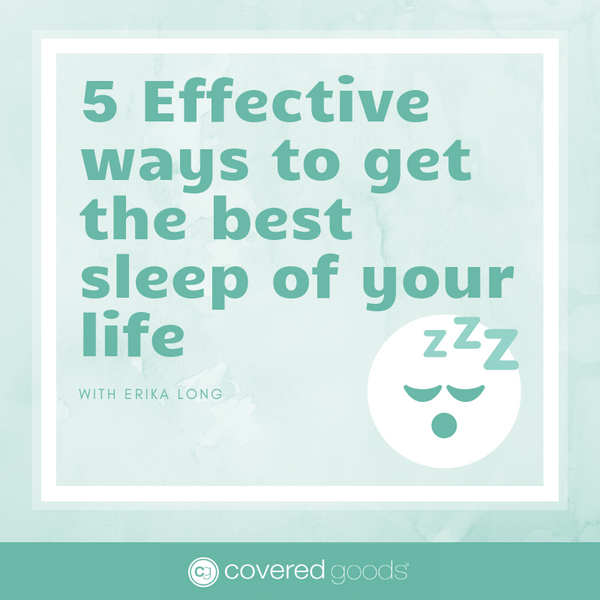 5 Effective Ways to Get the Best Sleep of Your Life