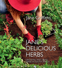 Jane's Delicious Herbs - Growing And Using Herbs In South Africa book