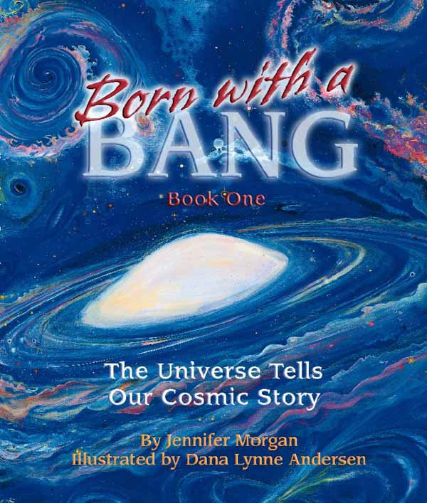 Born With A Bang: The Universe Tells Our Cosmic Story