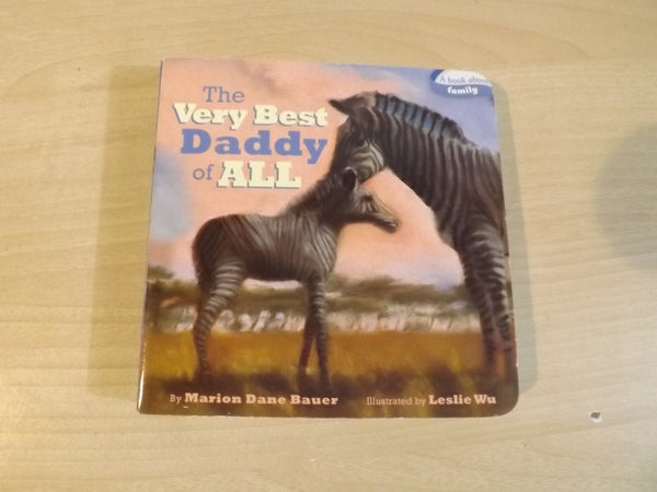 Marion Dane Bauer The Very Best Daddy of All Childrens Board Book  *