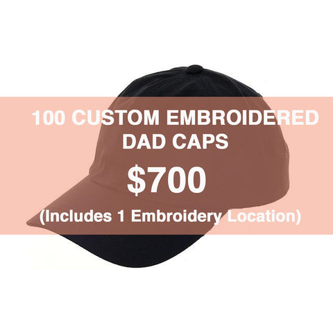 100 CUSTOM EMBROIDERED DAD CAPS