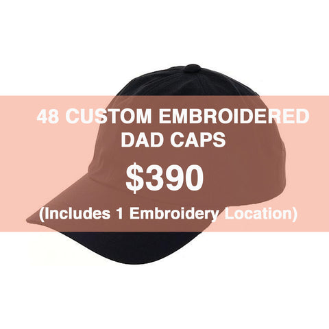 48 CUSTOM EMBROIDERED DAD CAPS