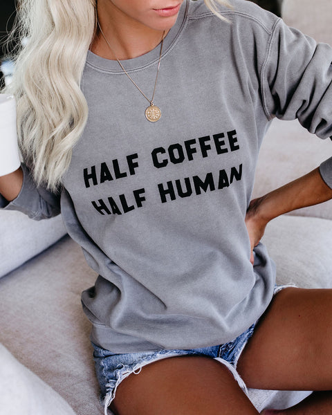 Half Coffee Half Human Cotton Blend Pullover