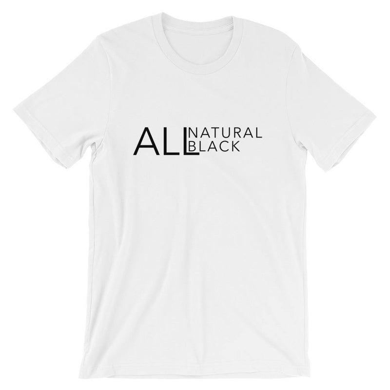 All Natural. All Black. | Short Sleeve Unisex Tee