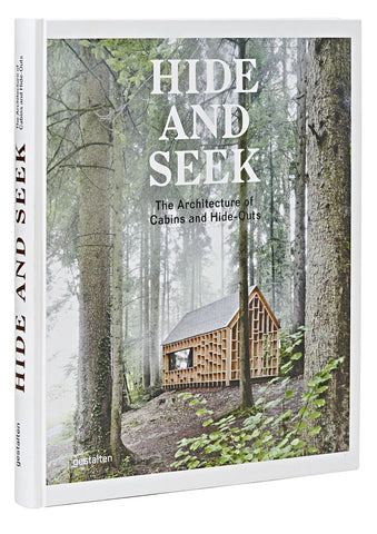 Hide & Seek: The Architecture of Cabins and Hide-Outs