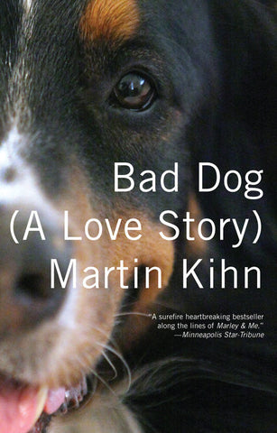 """Bad Dog (A Love Story)"""
