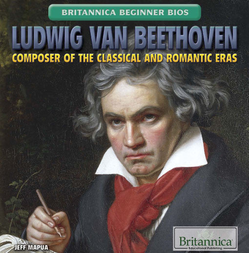 Ludwig Van Beethoven: Composer of the Classical and Romantic Eras