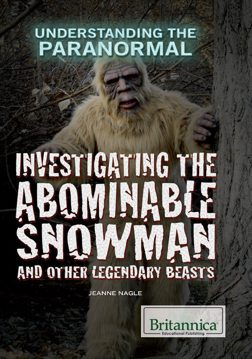 Investigating the Abominable Snowman and Other Legendary Beasts