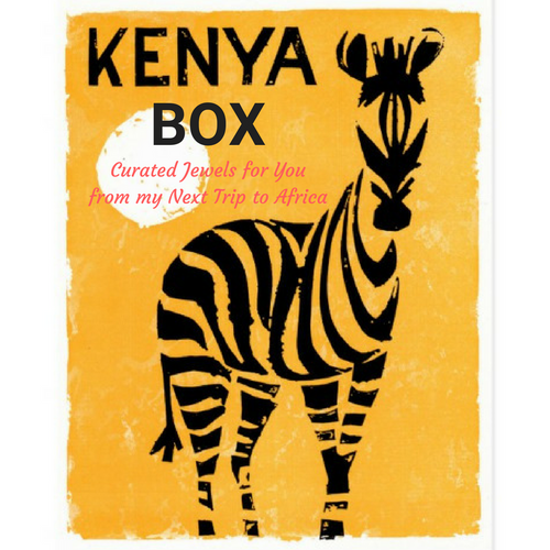A Kenya Box - Curated Jewels for You - Exclusive LIMITED and UNIQUE Opportunity